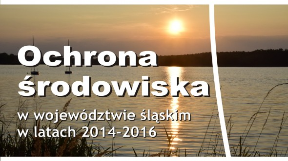 Environmental Protection in the Slaskie Voivodship in years 2014-2016